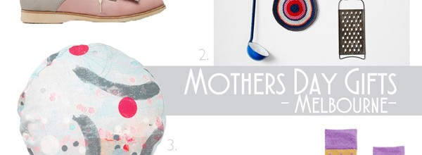 The Ultimate Melbourne Mothers Day Gift Guide