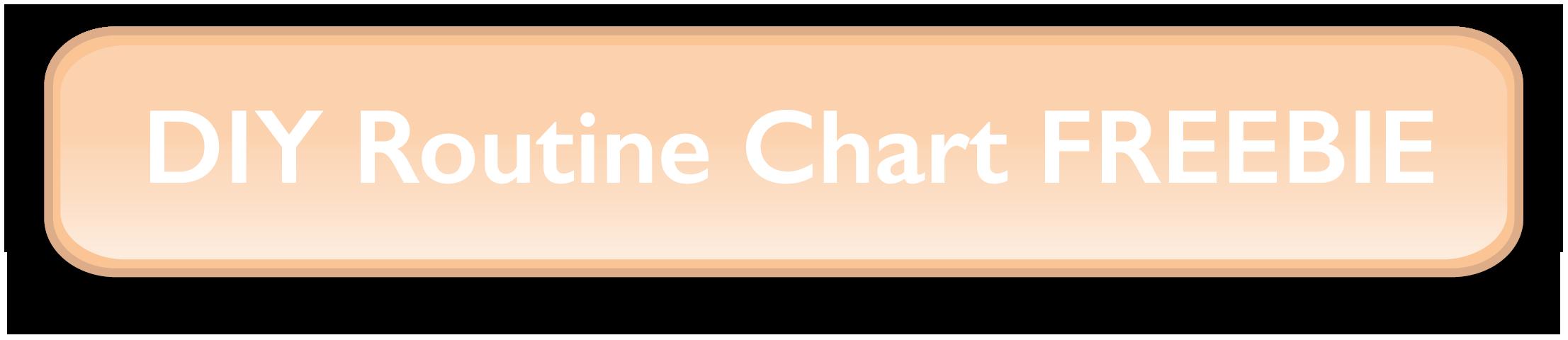 DIY Routine chart freebie button